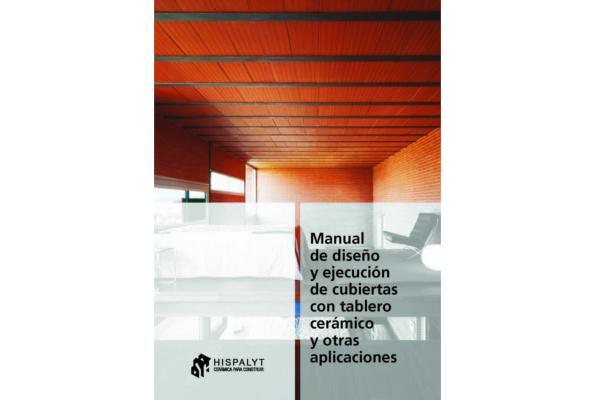 hispalyt publica el manual de diseo y ejecucin de cubiertas con tablero cermico y otras aplicaciones