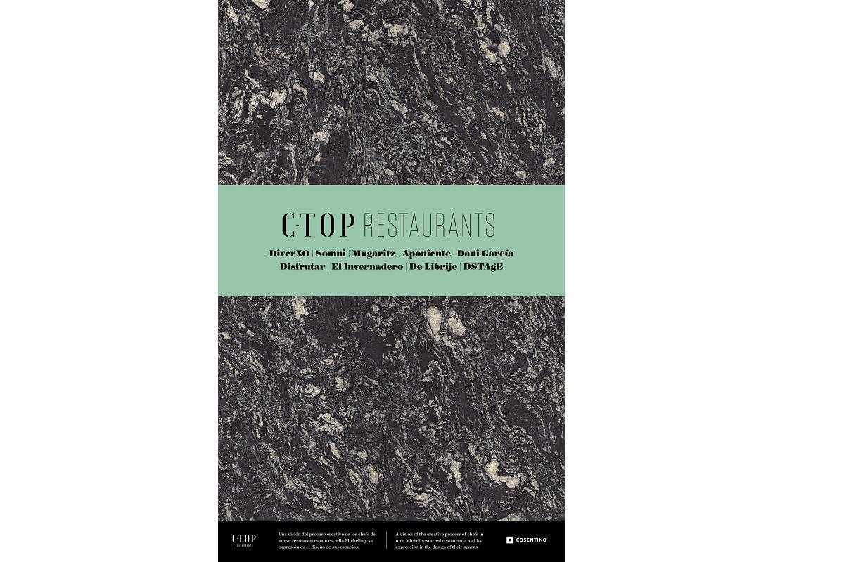 ctop restaurants de cosentino un libro con esencia de estrellas de la cocina y el diseo