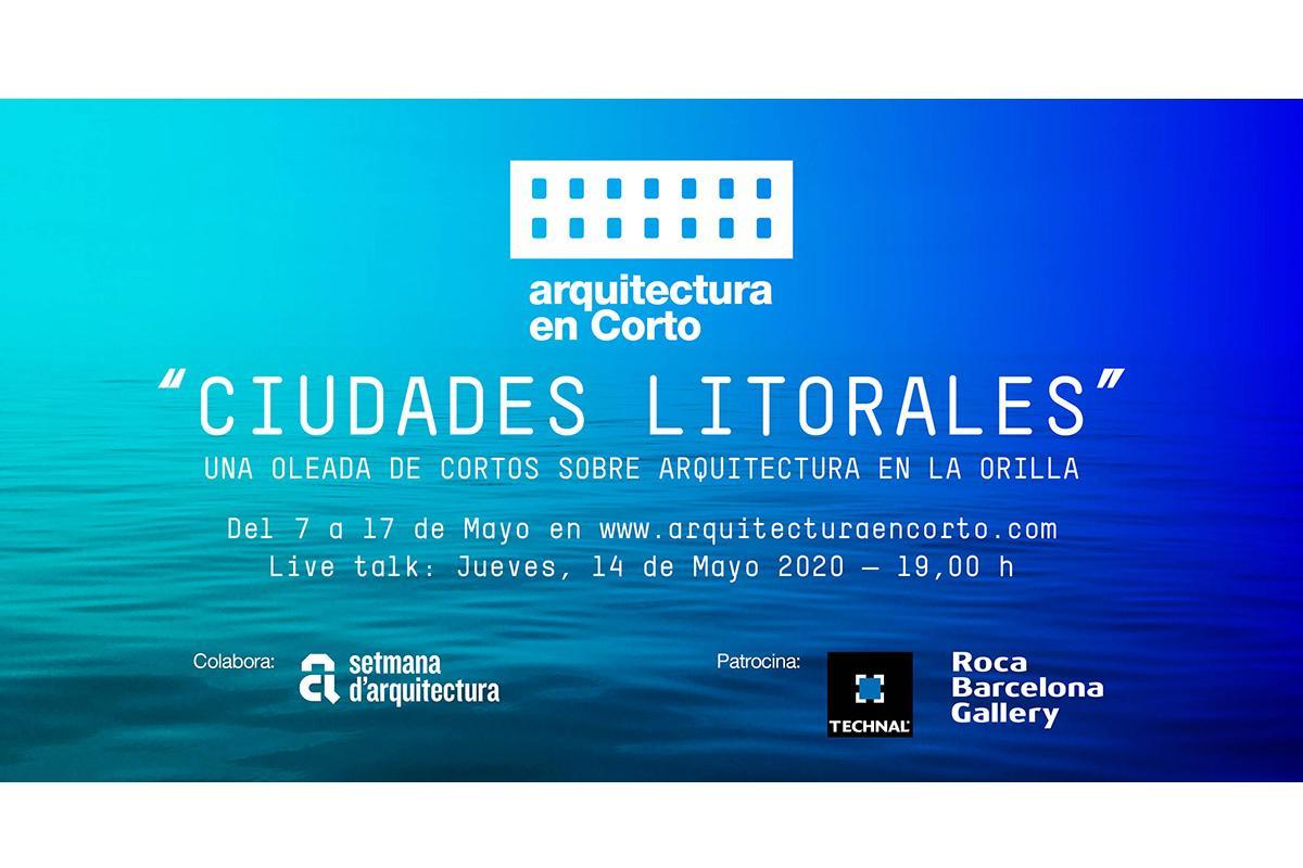 ciudades litorales una seleccin de cortometrajes sobre arquitectura en la orilla