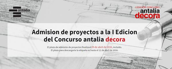 el 29 de abril finaliza la admisin de proyectos de la i edicin antalia decora