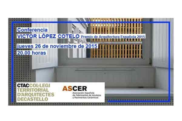 conferencia del arquitecto vctor lpez cotelo en el ctac